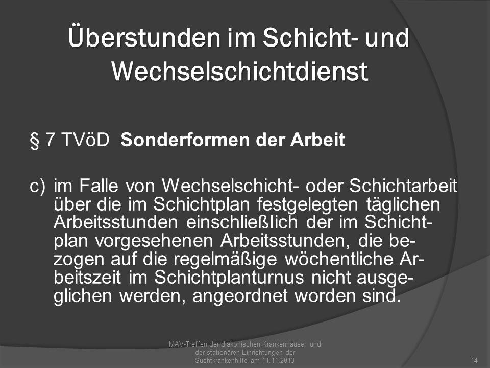 Überstunden im Schicht- und Wechselschichtdienst § 7 TVöD Sonderformen der Arbeit c) im Falle von Wechselschicht- oder Schichtarbeit über die im Schic