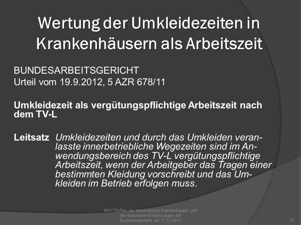Wertung der Umkleidezeiten in Krankenhäusern als Arbeitszeit BUNDESARBEITSGERICHT Urteil vom 19.9.2012, 5 AZR 678/11 Umkleidezeit als vergütungspflich