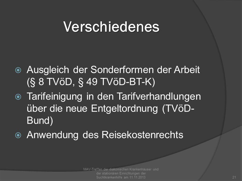 Verschiedenes Ausgleich der Sonderformen der Arbeit (§ 8 TVöD, § 49 TVöD-BT-K) Tarifeinigung in den Tarifverhandlungen über die neue Entgeltordnung (T