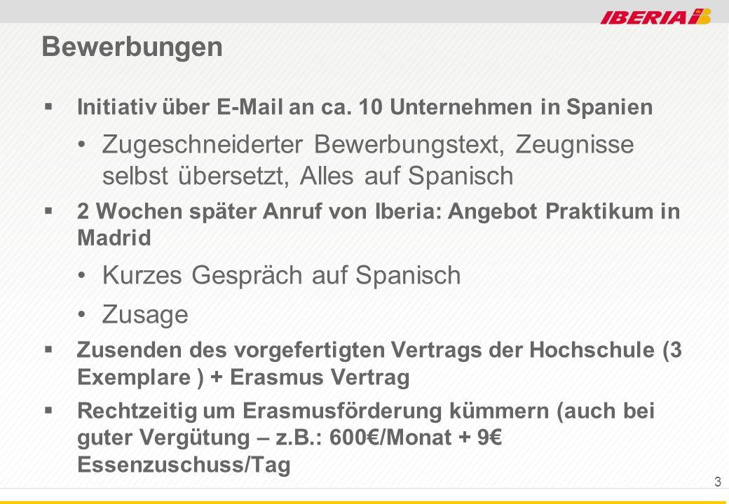 Bewerbungen Initiativ über E-Mail an ca. 10 Unternehmen in Spanien Zugeschneiderter Bewerbungstext, Zeugnisse selbst übersetzt, Alles auf Spanisch 2 W