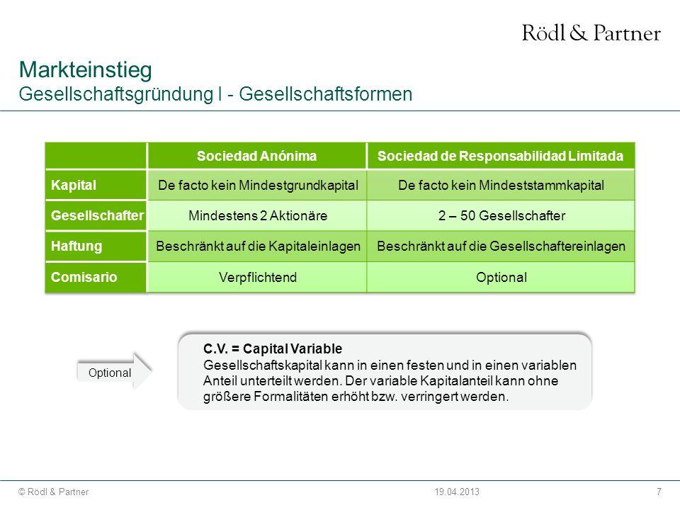 7© Rödl & Partner19.04.2013 C.V. = Capital Variable Gesellschaftskapital kann in einen festen und in einen variablen Anteil unterteilt werden. Der var