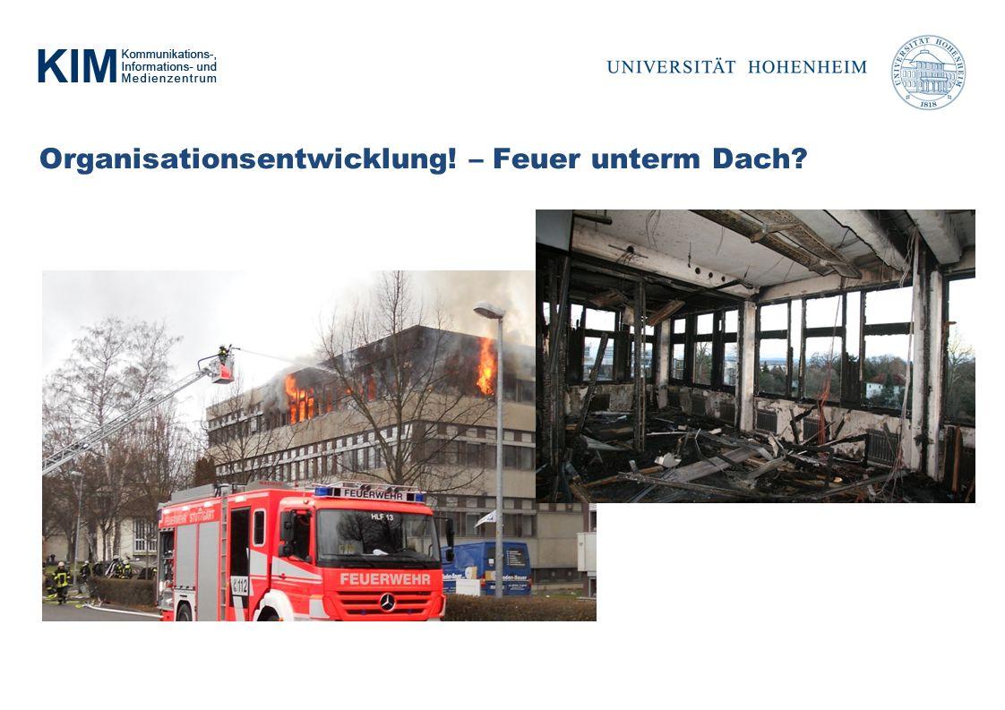 Organisationsentwicklung! – Feuer unterm Dach?