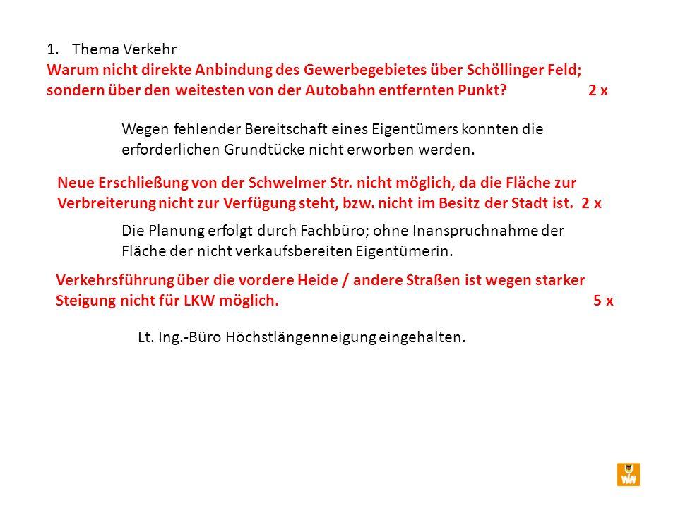 1.Thema Verkehr Warum nicht direkte Anbindung des Gewerbegebietes über Schöllinger Feld; sondern über den weitesten von der Autobahn entfernten Punkt.