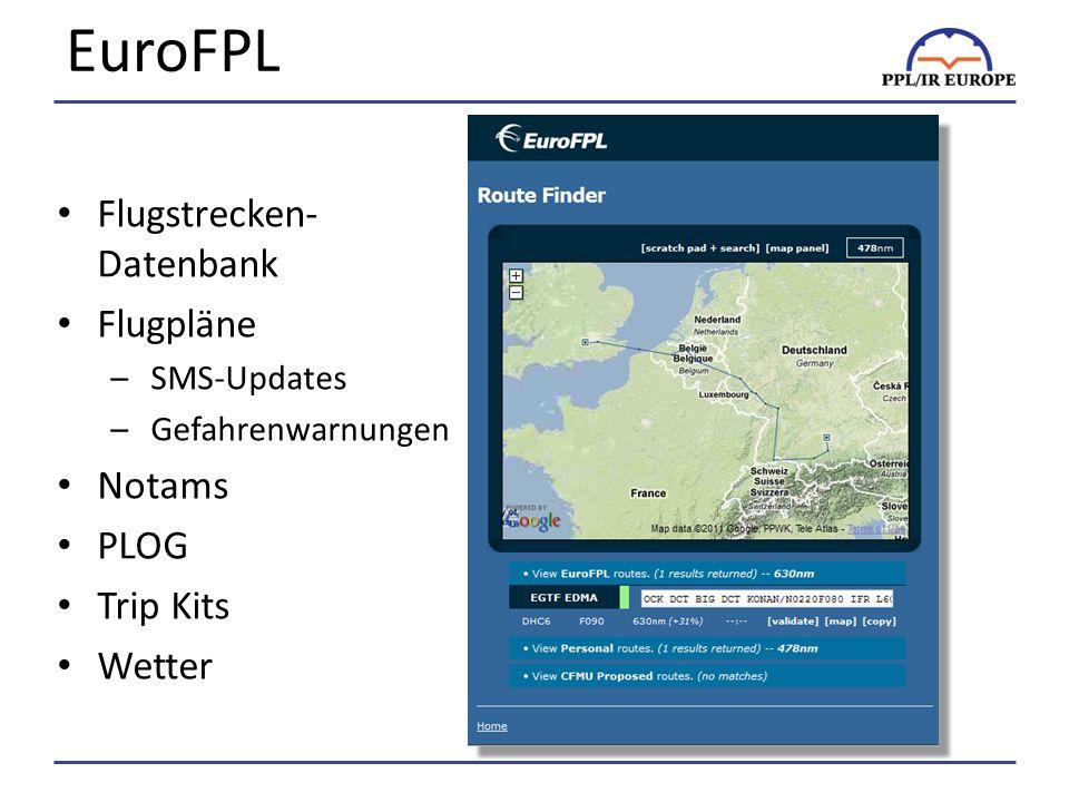 EuroFPL Flugstrecken- Datenbank Flugpläne –SMS-Updates –Gefahrenwarnungen Notams PLOG Trip Kits Wetter