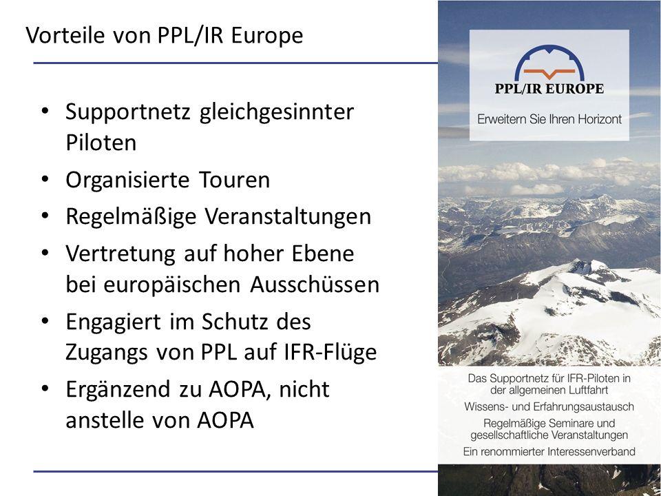 Vorteile von PPL/IR Europe Supportnetz gleichgesinnter Piloten Organisierte Touren Regelmäßige Veranstaltungen Vertretung auf hoher Ebene bei europäischen Ausschüssen Engagiert im Schutz des Zugangs von PPL auf IFR-Flüge Ergänzend zu AOPA, nicht anstelle von AOPA © PPL/IR Europe AeroExpo Friedrichshafen 19