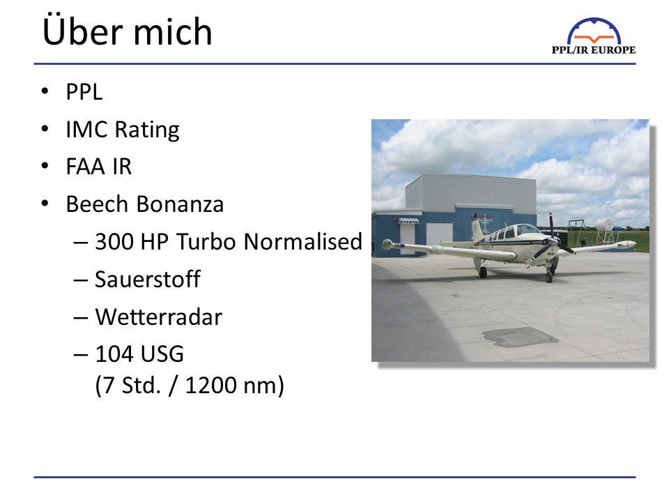 Über mich PPL IMC Rating FAA IR Beech Bonanza – 300 HP Turbo Normalised – Sauerstoff – Wetterradar – 104 USG (7 Std.