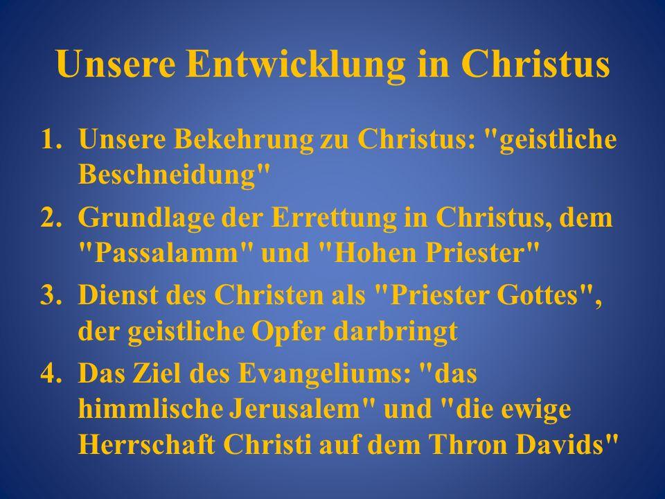 Unsere Entwicklung in Christus 1.Unsere Bekehrung zu Christus: