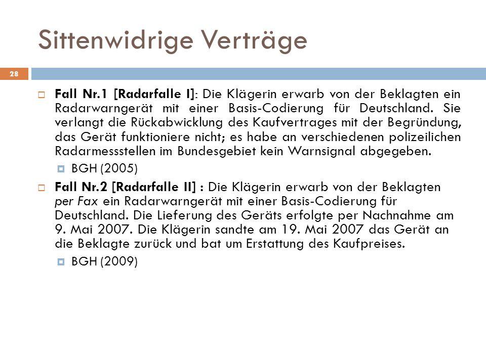 Sittenwidrige Verträge 28 Fall Nr.1 [Radarfalle I]: Die Klägerin erwarb von der Beklagten ein Radarwarngerät mit einer Basis-Codierung für Deutschland