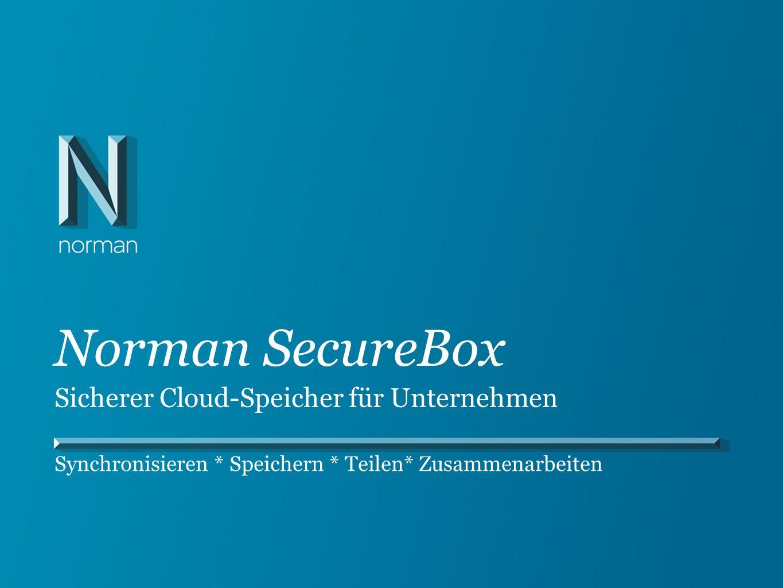 Norman SecureBox Synchronisieren * Speichern * Teilen* Zusammenarbeiten Sicherer Cloud-Speicher für Unternehmen