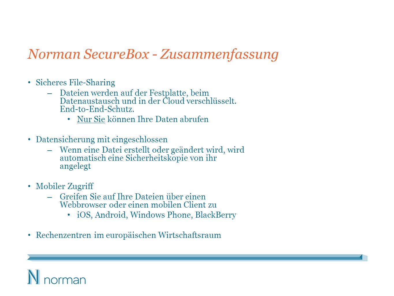 Norman SecureBox - Zusammenfassung Sicheres File-Sharing – Dateien werden auf der Festplatte, beim Datenaustausch und in der Cloud verschlüsselt.