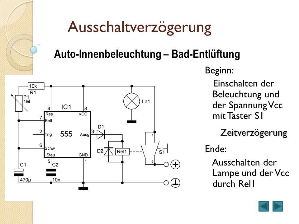 Ausschaltverzögerung Beginn: Einschalten der Beleuchtung und der Spannung Vcc mit Taster S1 Zeitverzögerung Ende: Ausschalten der Lampe und der Vcc du