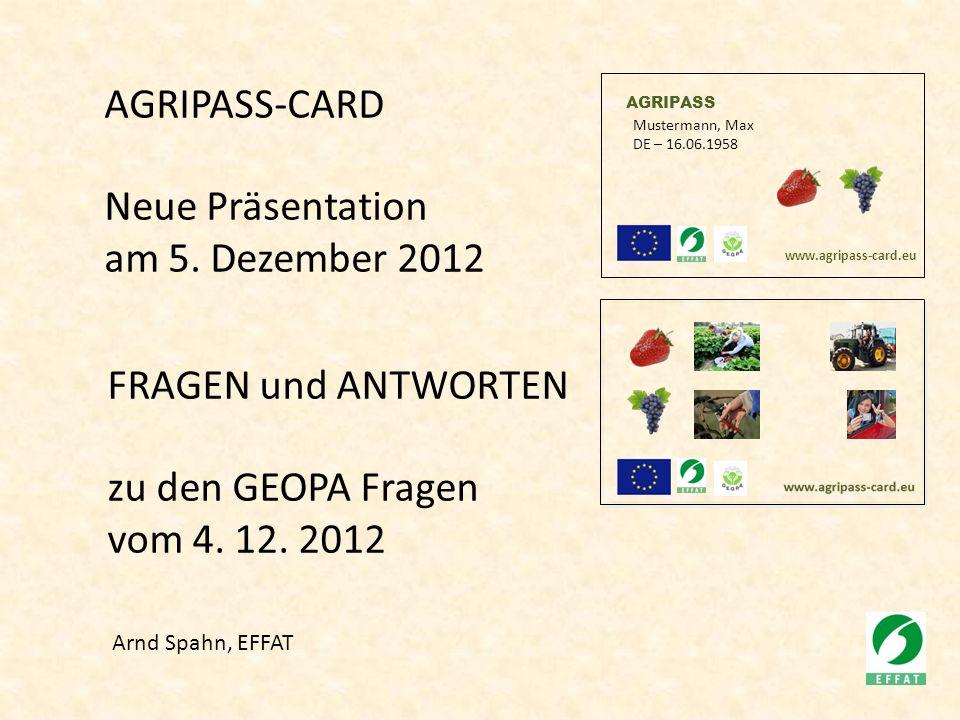 AGRIPASS Mustermann, Max DE – 16.06.1958 www.agripass-card.eu AGRIPASS-CARD Neue Präsentation am 5.