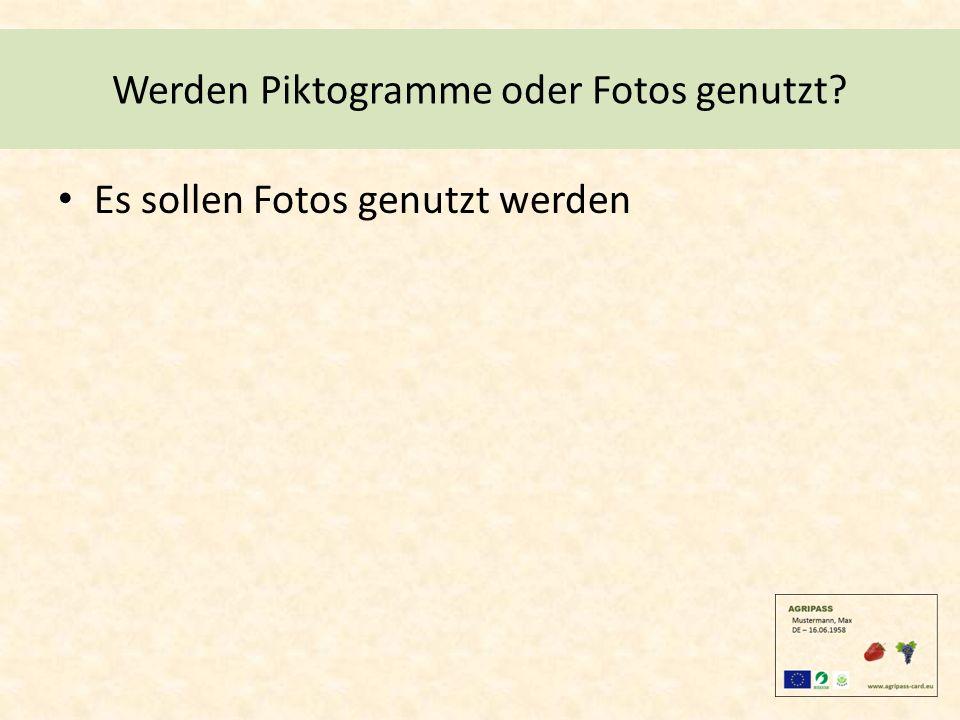 Werden Piktogramme oder Fotos genutzt Es sollen Fotos genutzt werden
