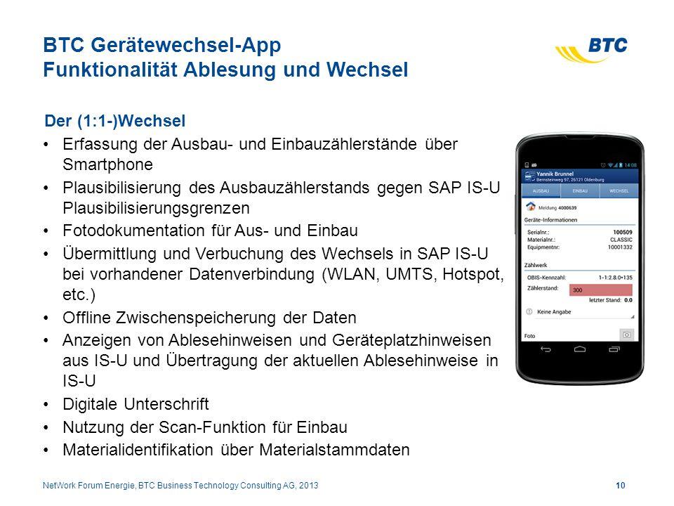 BTC Gerätewechsel-App Funktionalität Ablesung und Wechsel Der (1:1-)Wechsel Erfassung der Ausbau- und Einbauzählerstände über Smartphone Plausibilisie