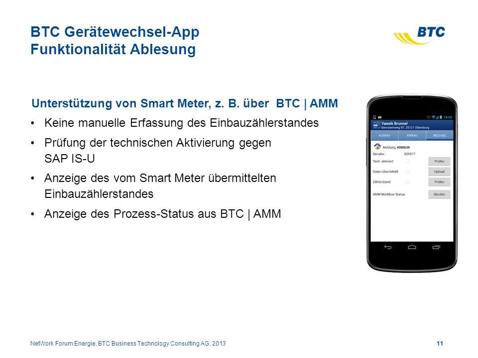 BTC Gerätewechsel-App Funktionalität Ablesung Unterstützung von Smart Meter, z. B. über BTC | AMM Keine manuelle Erfassung des Einbauzählerstandes Prü