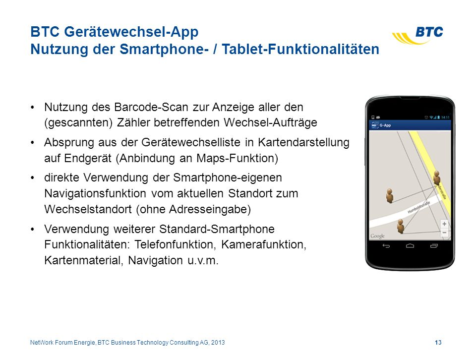 BTC Gerätewechsel-App Nutzung der Smartphone- / Tablet-Funktionalitäten Nutzung des Barcode-Scan zur Anzeige aller den (gescannten) Zähler betreffende