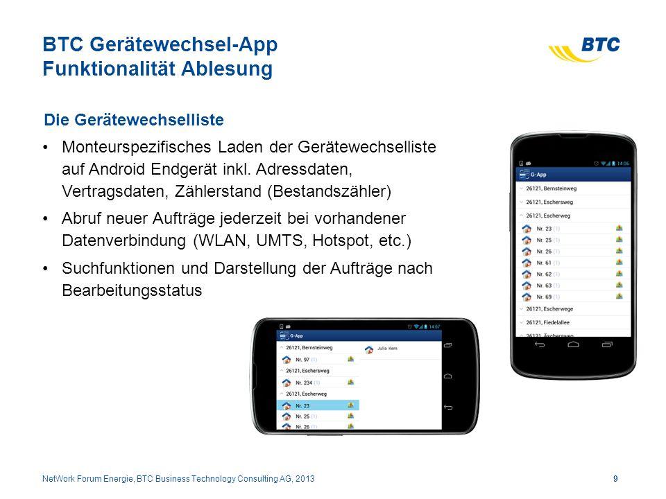 BTC Gerätewechsel-App Funktionalität Ablesung Die Gerätewechselliste Monteurspezifisches Laden der Gerätewechselliste auf Android Endgerät inkl. Adres