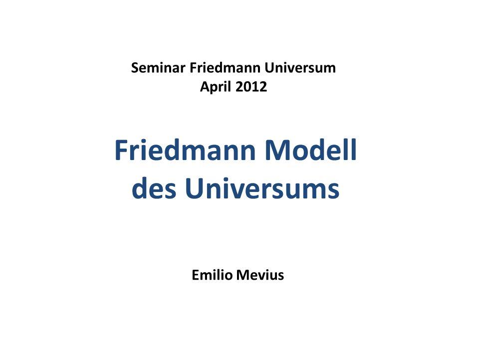 Freidmann Universum: Grundlagen Seminar Friedmann Universum 4.