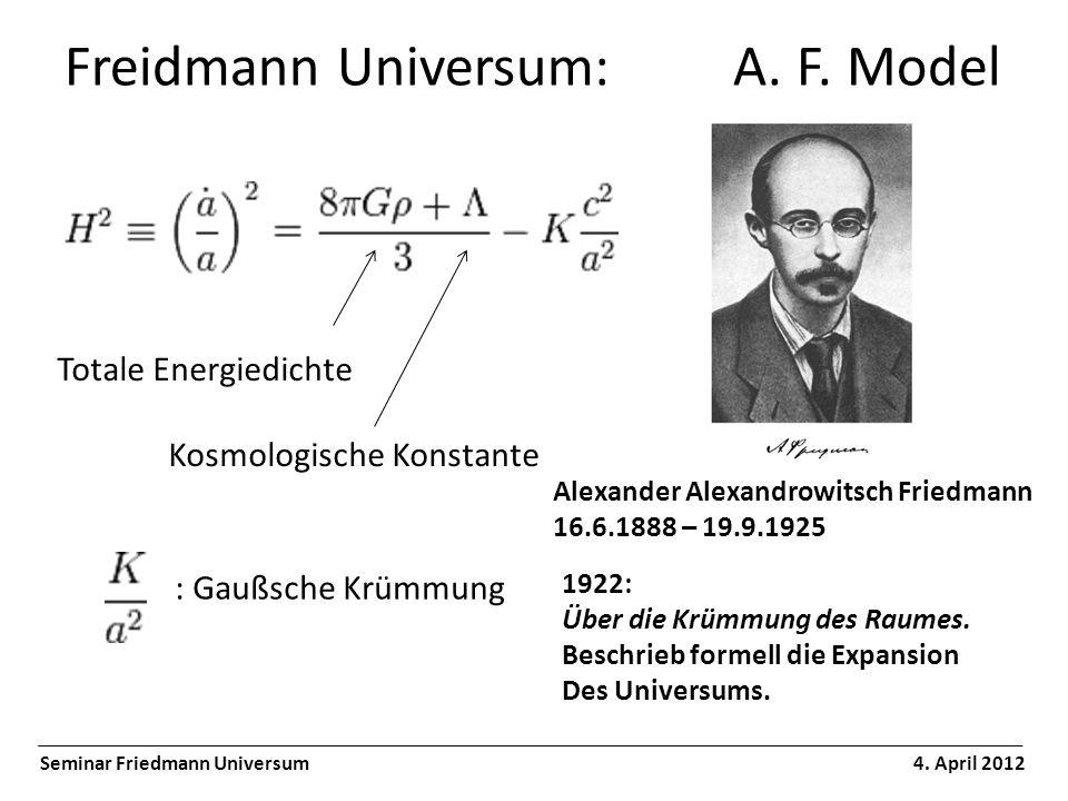 Freidmann Universum: A.F. Model Seminar Friedmann Universum 4.