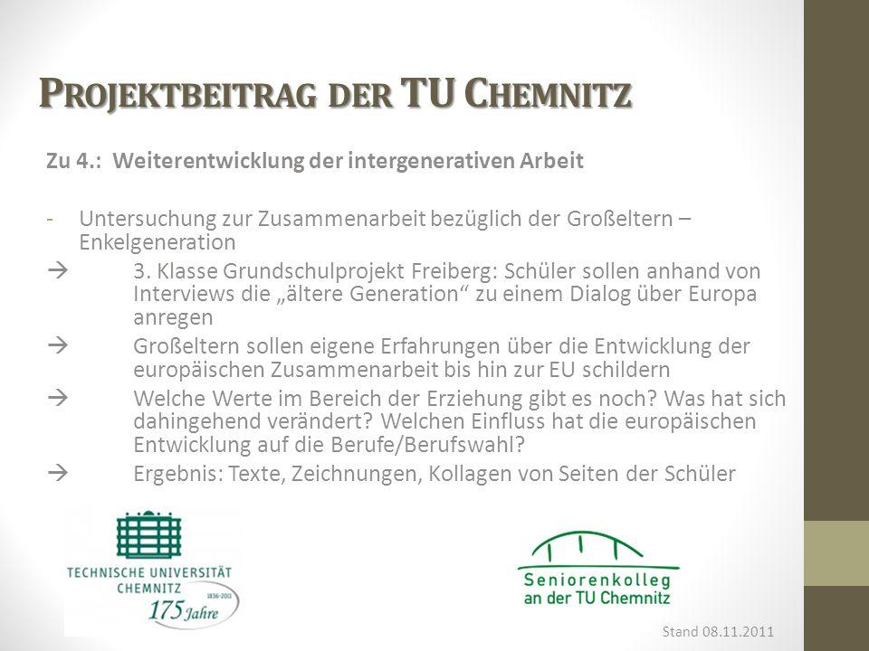 P ROJEKTBEITRAG DER TU C HEMNITZ Zu 4.: Weiterentwicklung der intergenerativen Arbeit -Untersuchung zur Zusammenarbeit bezüglich der Großeltern – Enke