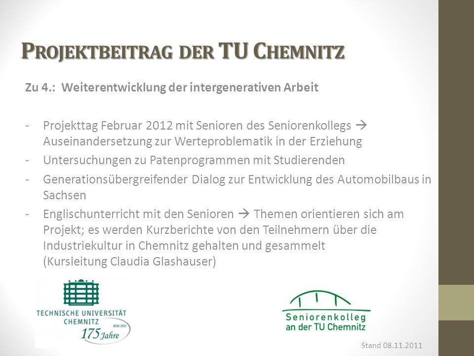 P ROJEKTBEITRAG DER TU C HEMNITZ Zu 4.: Weiterentwicklung der intergenerativen Arbeit -Projekttag Februar 2012 mit Senioren des Seniorenkollegs Ausein