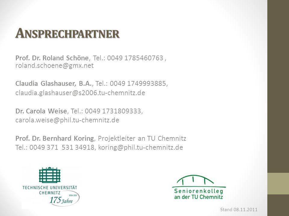 A NSPRECHPARTNER Prof. Dr. Roland Schöne, Tel.: 0049 1785460763, roland.schoene@gmx.net Claudia Glashauser, B.A., Tel.: 0049 1749993885, claudia.glash