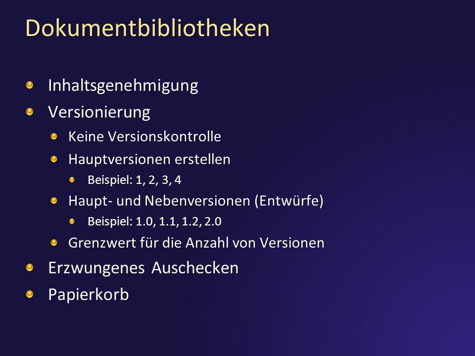 Dokumentbibliotheken InhaltsgenehmigungVersionierung Keine Versionskontrolle Keine Versionskontrolle Hauptversionen erstellen Hauptversionen erstellen