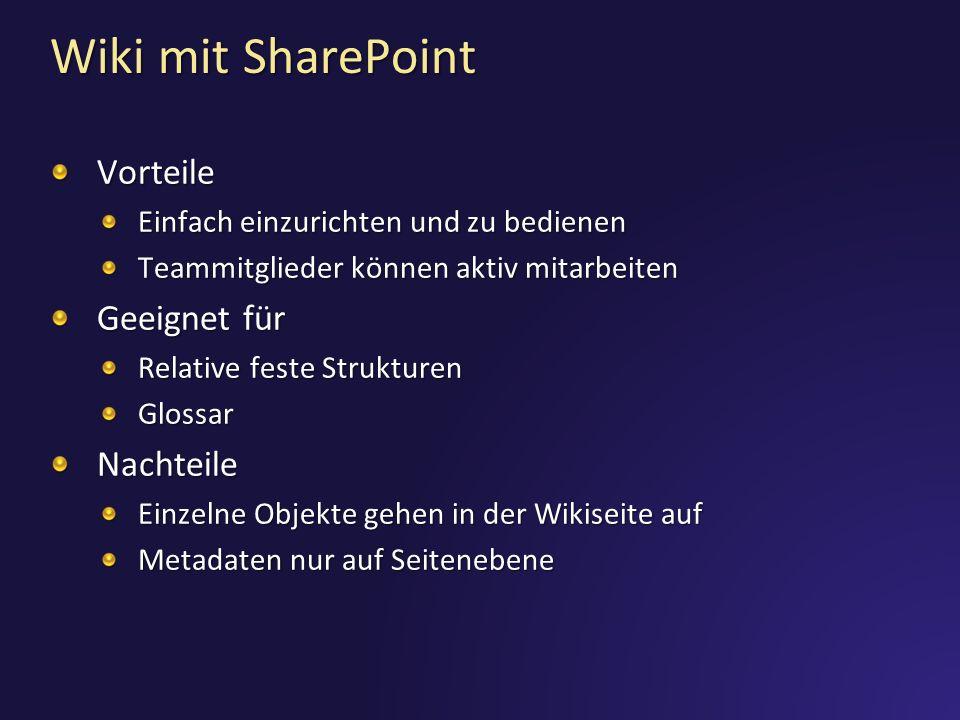 Wiki mit SharePoint Vorteile Einfach einzurichten und zu bedienen Teammitglieder können aktiv mitarbeiten Geeignet für Relative feste Strukturen Gloss