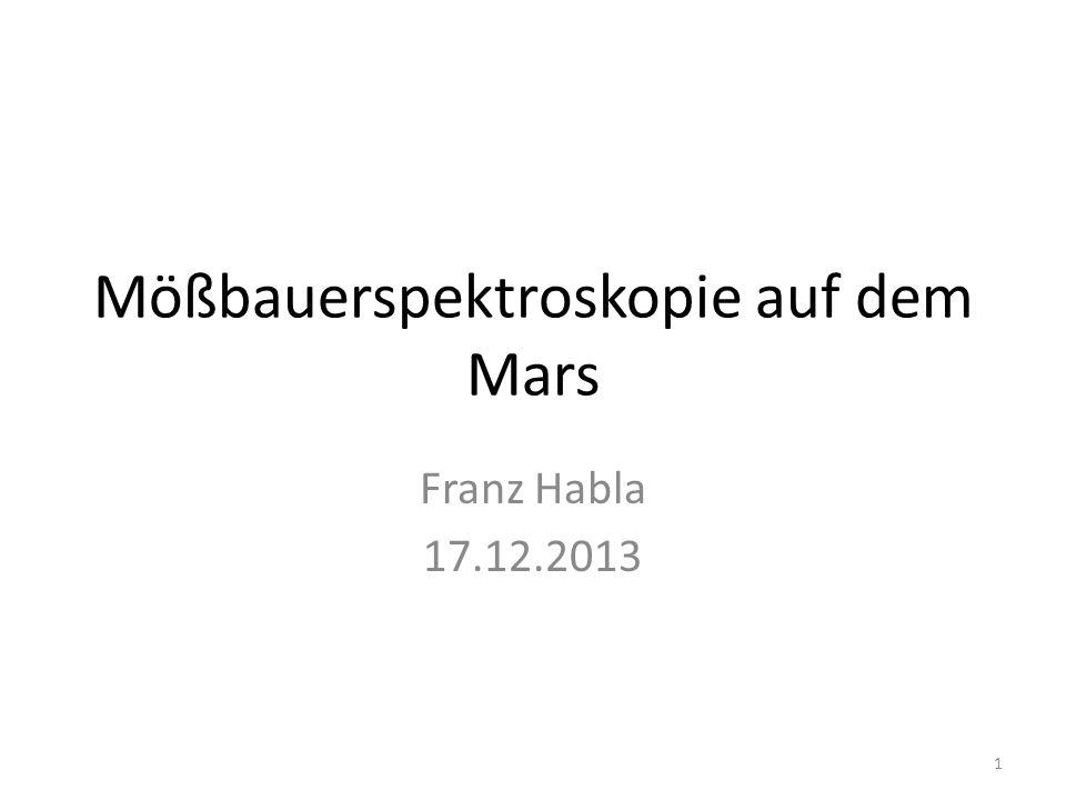 Mößbauerspektroskopie auf dem Mars Mößbauerspektroskopie im Allgemeinen Mößbauerspektroskopie auf dem Mars – MIMOS 2 – Aufbau und Funktionsweise MIMOS 2 – Aufgenommene Spektren auf dem Mars Ausblick für terrestrische Anwendungen 2