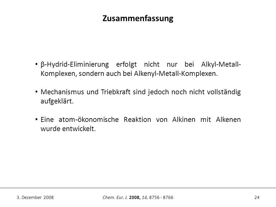 24Chem. Eur. J. 2008, 14, 8756 - 87663. Dezember 2008 Zusammenfassung β-Hydrid-Eliminierung erfolgt nicht nur bei Alkyl-Metall- Komplexen, sondern auc