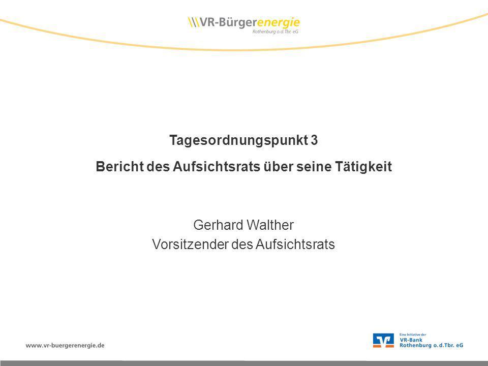 Tagesordnungspunkt 3 Bericht des Aufsichtsrats über seine Tätigkeit Gerhard Walther Vorsitzender des Aufsichtsrats