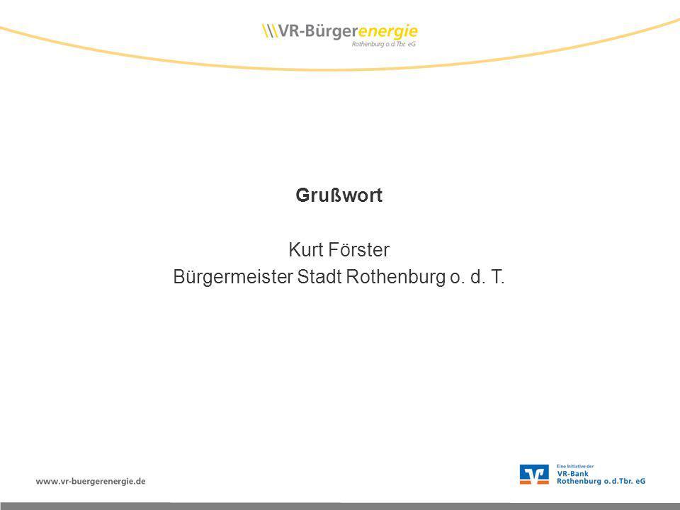 Grußwort Kurt Förster Bürgermeister Stadt Rothenburg o. d. T.