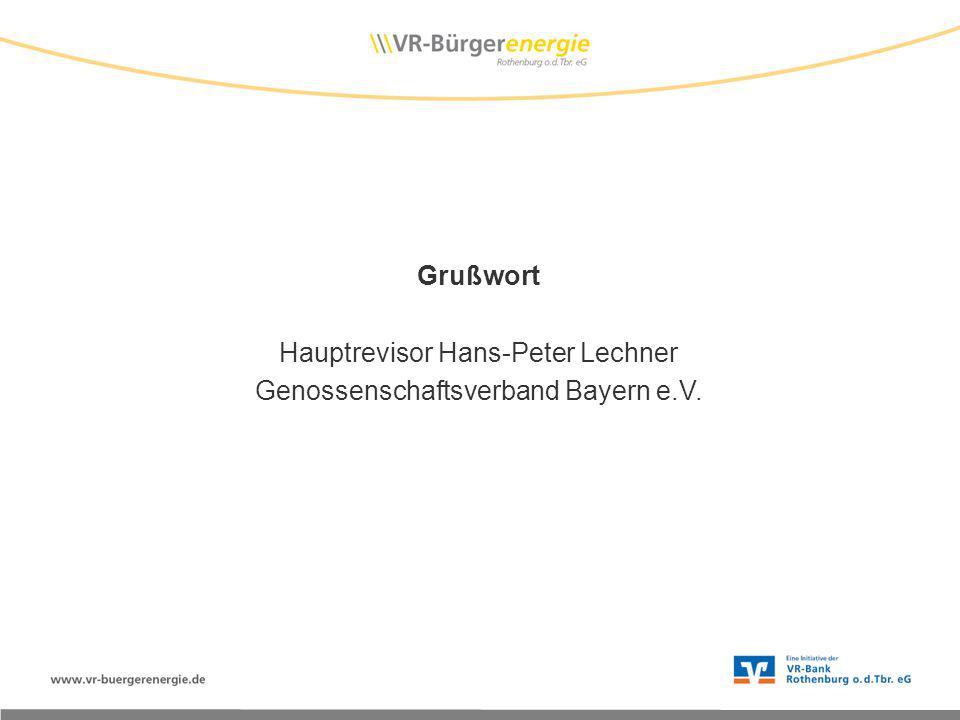 Grußwort Hauptrevisor Hans-Peter Lechner Genossenschaftsverband Bayern e.V.