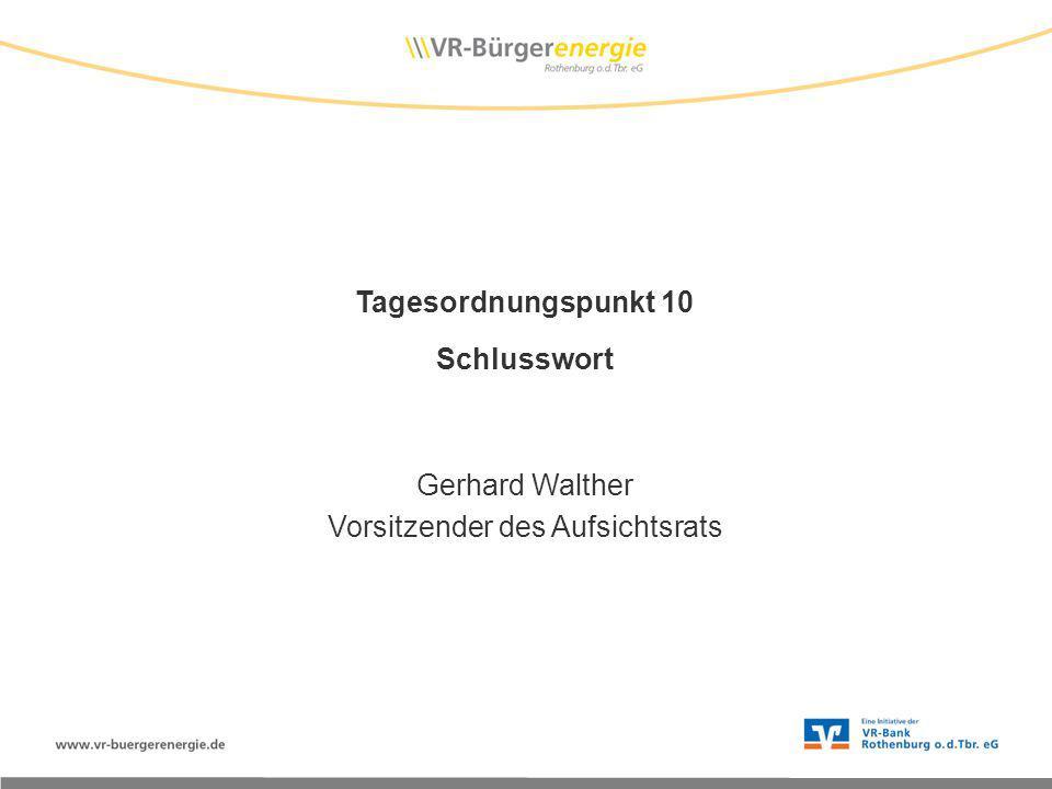 Tagesordnungspunkt 10 Schlusswort Gerhard Walther Vorsitzender des Aufsichtsrats