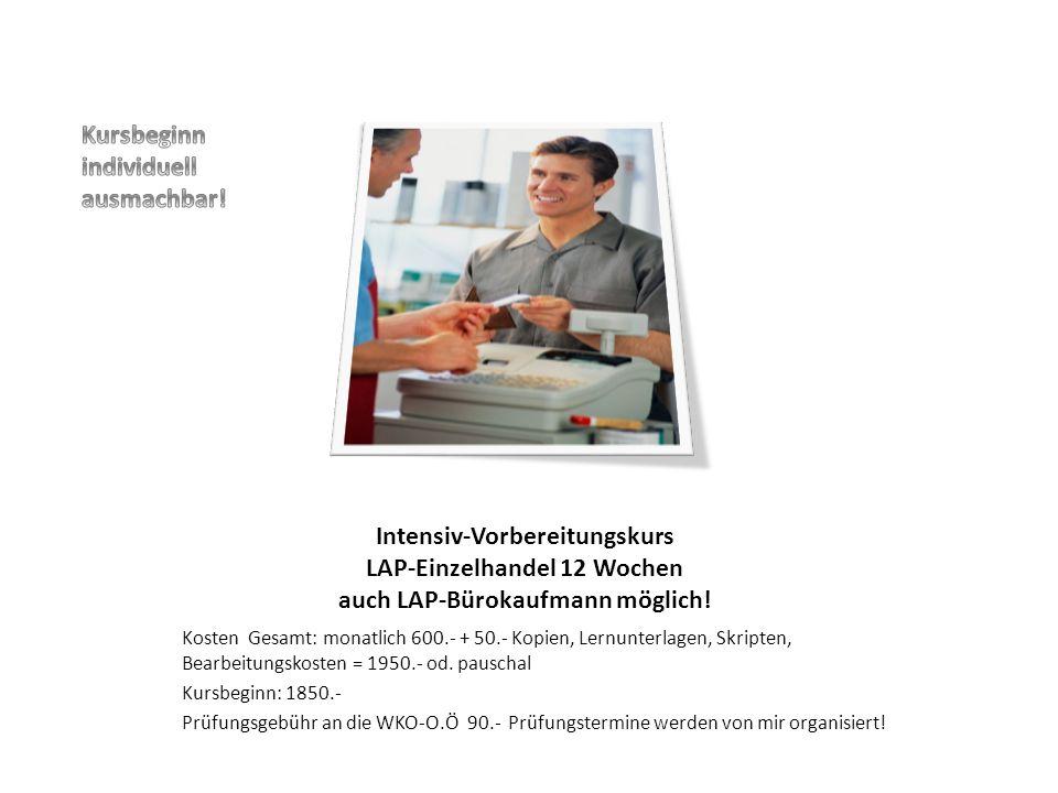 Intensiv-Vorbereitungskurs LAP-Einzelhandel 12 Wochen auch LAP-Bürokaufmann möglich.