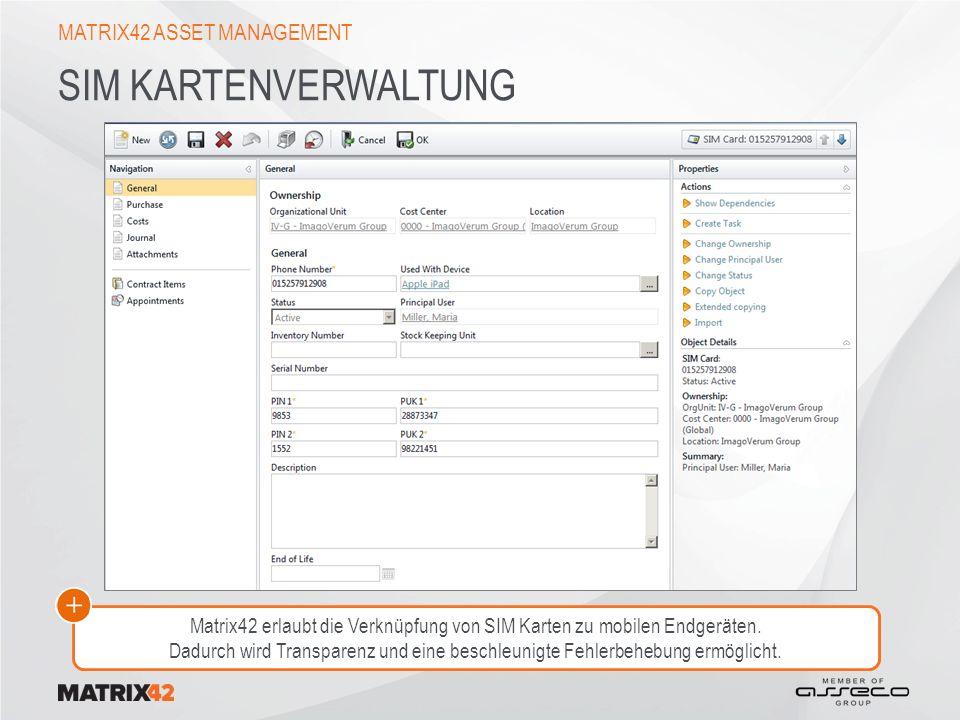 SIM KARTENVERWALTUNG MATRIX42 ASSET MANAGEMENT Matrix42 erlaubt die Verknüpfung von SIM Karten zu mobilen Endgeräten.