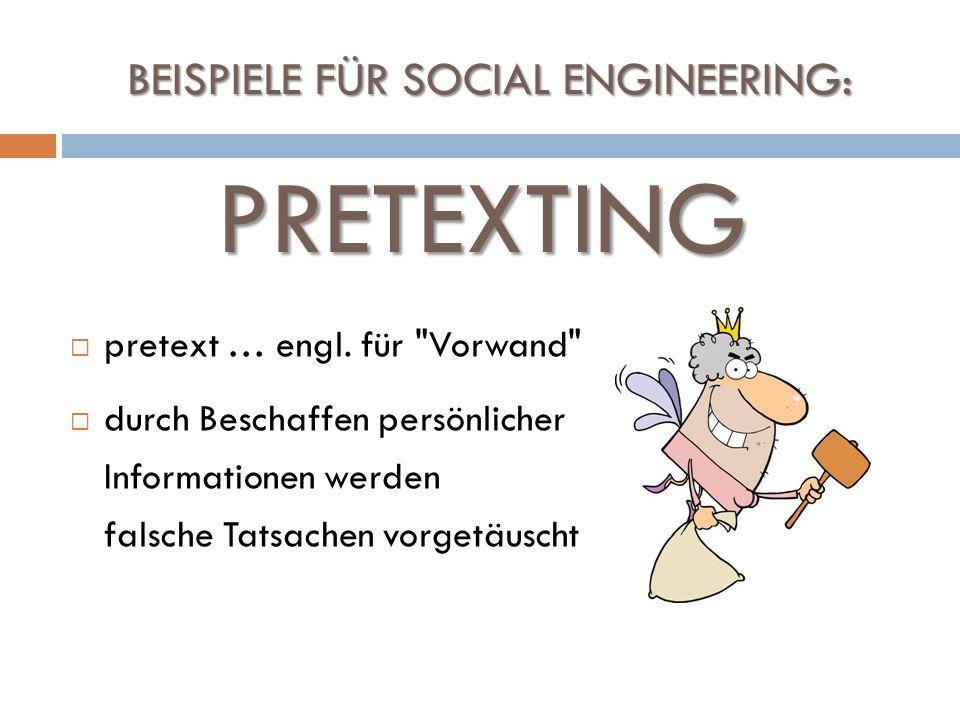 BEISPIELE FÜR SOCIAL ENGINEERING: pretext … engl. für