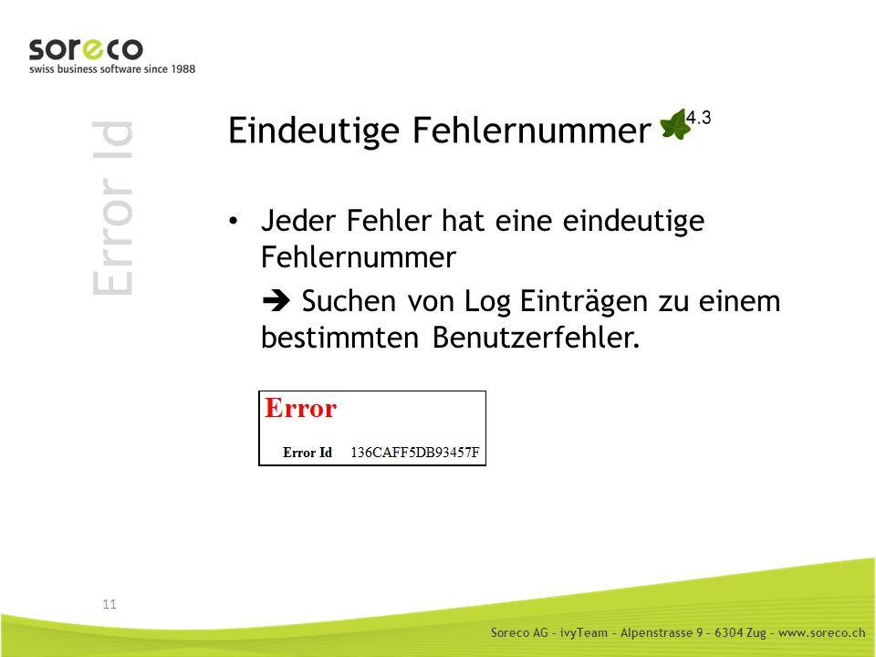 Soreco AG - ivyTeam – Alpenstrasse 9 – 6304 Zug – www.soreco.ch Error Id Eindeutige Fehlernummer Jeder Fehler hat eine eindeutige Fehlernummer Suchen