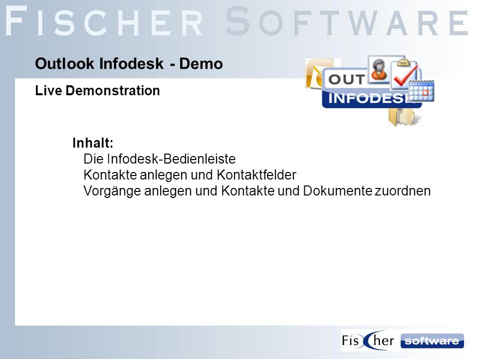 Inhalt: Die Infodesk-Bedienleiste Kontakte anlegen und Kontaktfelder Vorgänge anlegen und Kontakte und Dokumente zuordnen Outlook Infodesk - Demo Live