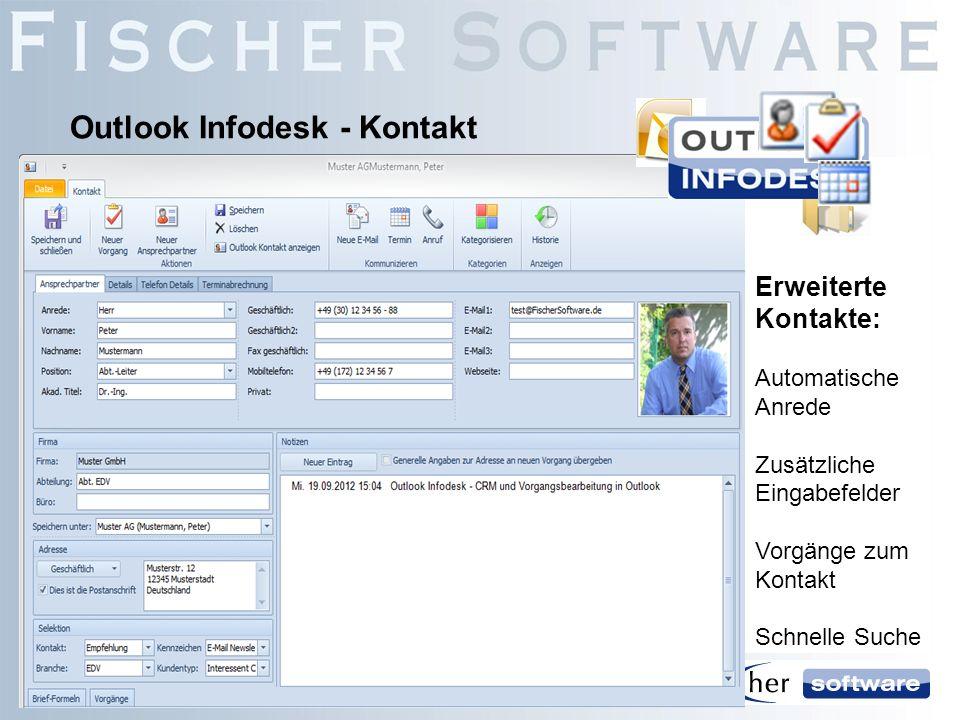Outlook Infodesk - Kontakt Erweiterte Kontakte: Automatische Anrede Zusätzliche Eingabefelder Vorgänge zum Kontakt Schnelle Suche