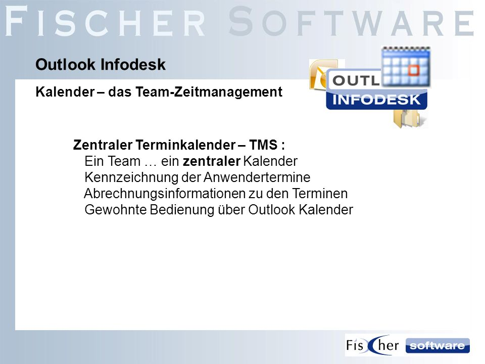 Systemvoraussetzungen: Arbeiten im Team: Outlook – ab Version 2003 Office (Word & Excel) ab Version 2003 Exchange oder Exchange-Hosting ab Ver 5.5 Zentrale Dateienablage, Server oder NAS Einzelarbeitsplatz: Outlook – ab Version 2003 Office (Word & Excel) ab Version 2003 Lokale Dateienablage Outlook Infodesk Technische Umsetzung