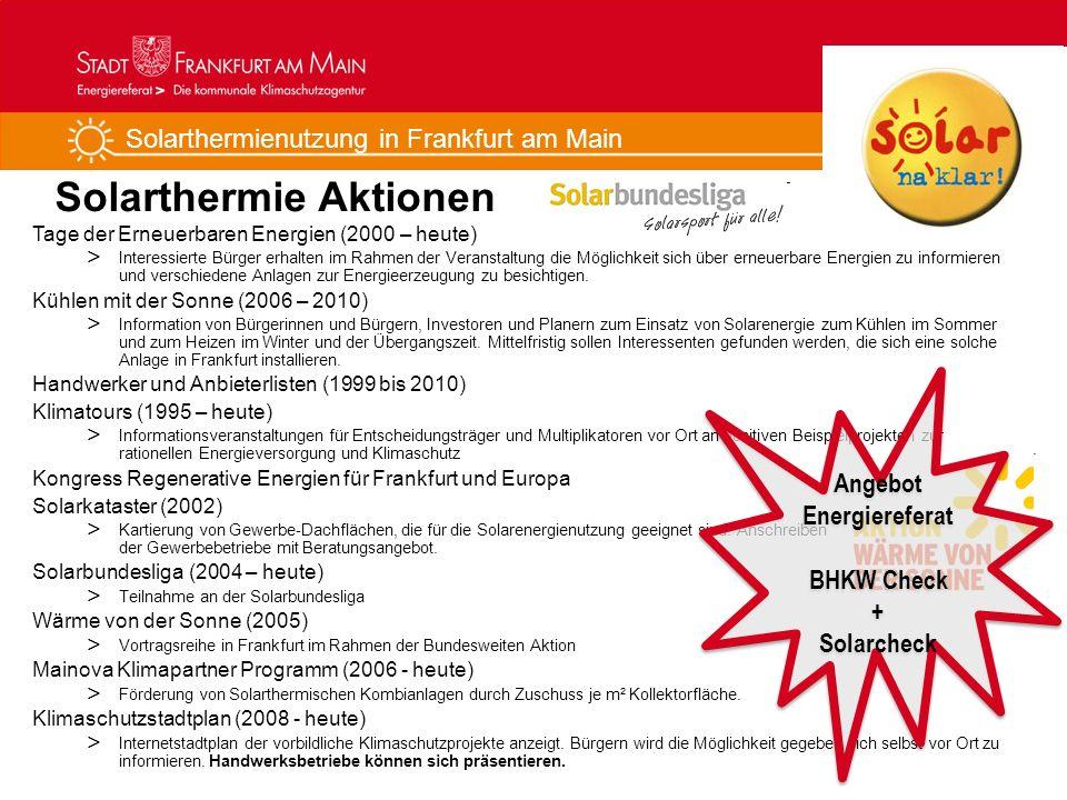 Solarthermienutzung in Frankfurt am Main Solarthermie Aktionen Tage der Erneuerbaren Energien (2000 – heute) > Interessierte Bürger erhalten im Rahmen