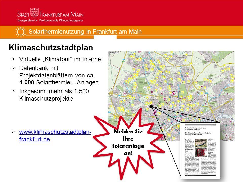 Solarthermienutzung in Frankfurt am Main Klimaschutzstadtplan >Virtuelle Klimatour im Internet >Datenbank mit Projektdatenblättern von ca. 1.000 Solar