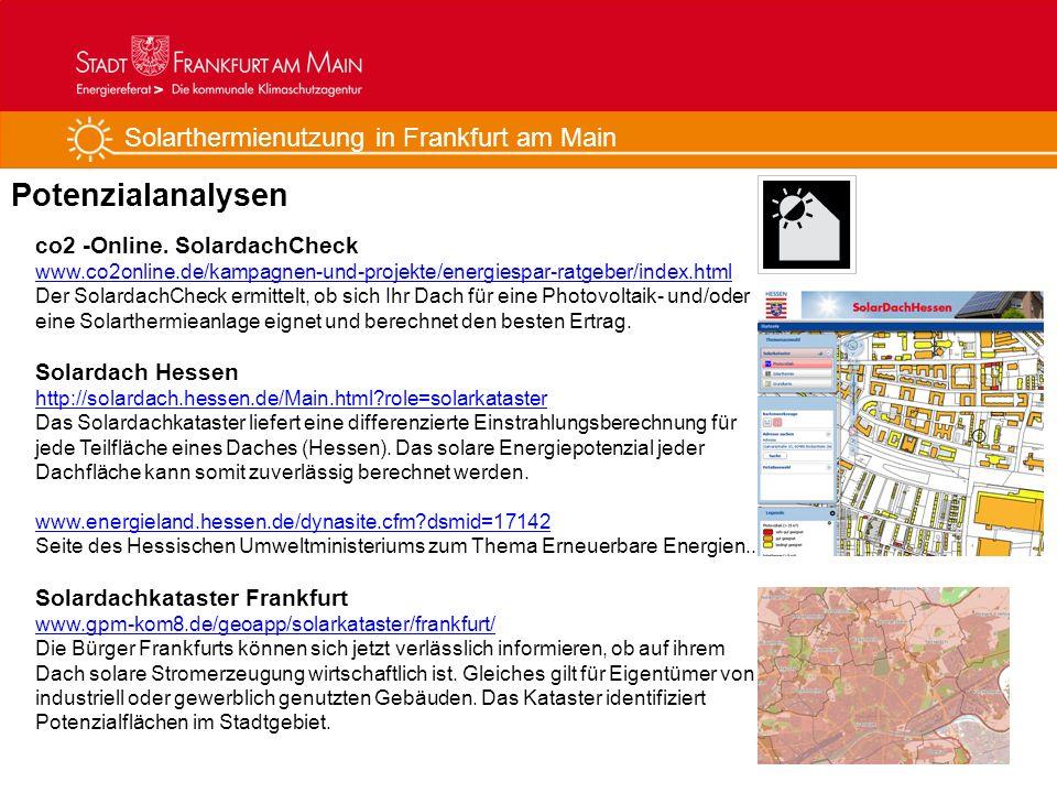 Solarthermienutzung in Frankfurt am Main Potenzialanalysen 9 co2 -Online. SolardachCheck www.co2online.de/kampagnen-und-projekte/energiespar-ratgeber/