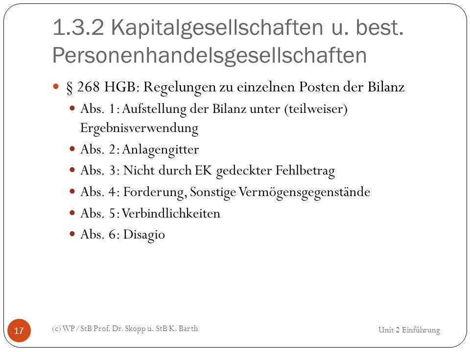 1.3.2 Kapitalgesellschaften u. best. Personenhandelsgesellschaften (c) WP/StB Prof. Dr. Skopp u. StB K. Barth 17 § 268 HGB: Regelungen zu einzelnen Po