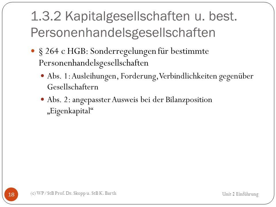 1.3.2 Kapitalgesellschaften u. best. Personenhandelsgesellschaften (c) WP/StB Prof. Dr. Skopp u. StB K. Barth 18 § 264 c HGB: Sonderregelungen für bes