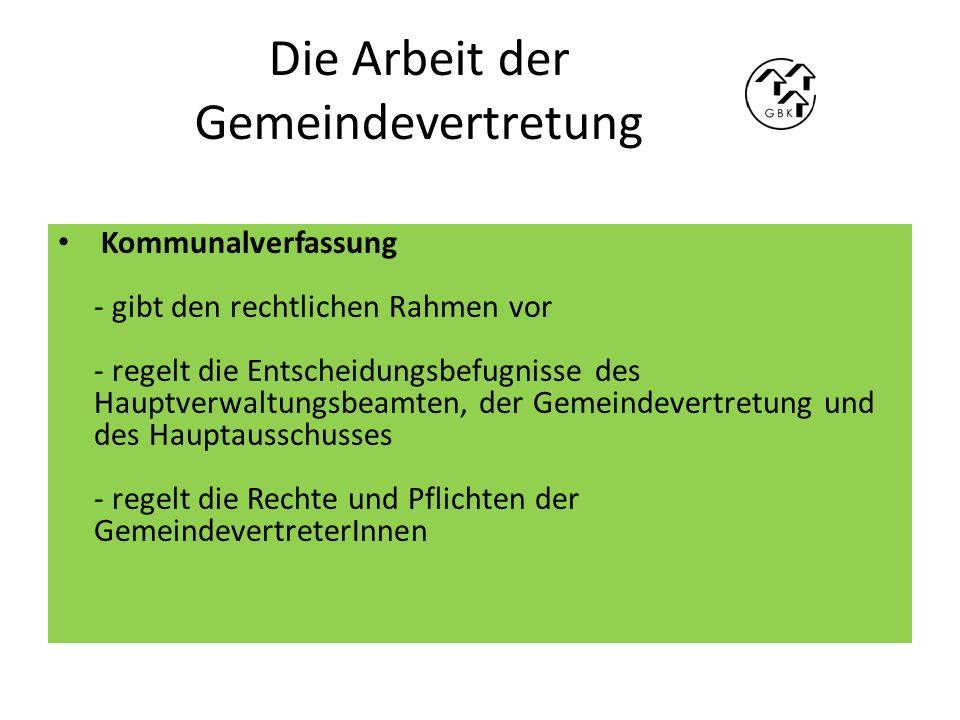 Kommunalverfassung - gibt den rechtlichen Rahmen vor - regelt die Entscheidungsbefugnisse des Hauptverwaltungsbeamten, der Gemeindevertretung und des