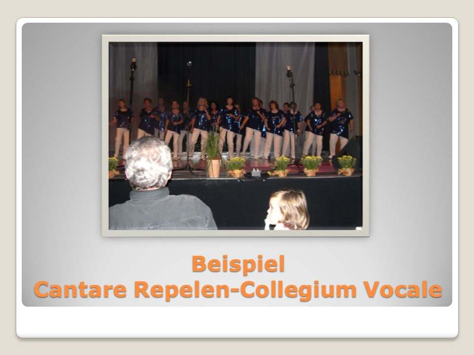 Beispiel Cantare Repelen-Collegium Vocale