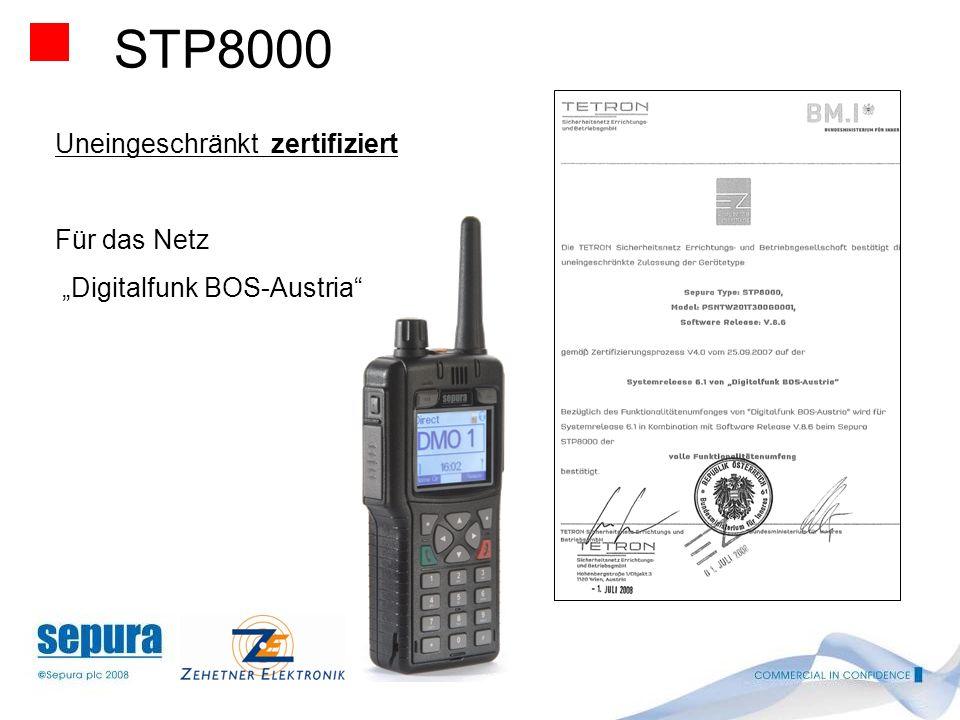 STP8000 Uneingeschränkt zertifiziert Für das Netz Digitalfunk BOS-Austria