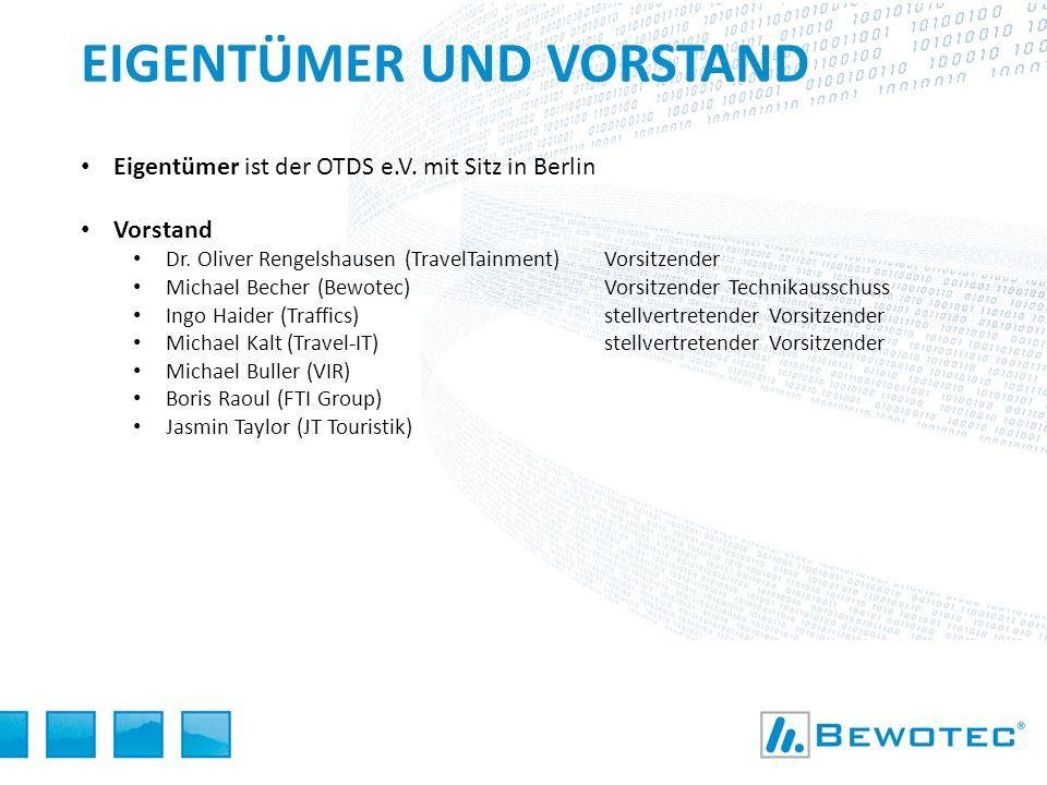 EIGENTÜMER UND VORSTAND Eigentümer ist der OTDS e.V. mit Sitz in Berlin Vorstand Dr. Oliver Rengelshausen (TravelTainment)Vorsitzender Michael Becher